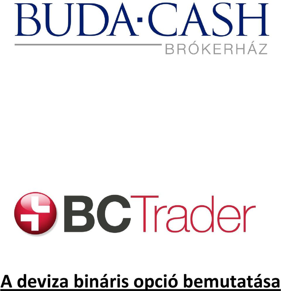 Binary Options: Hogyan kell pénzt? | kosarsuli.hu