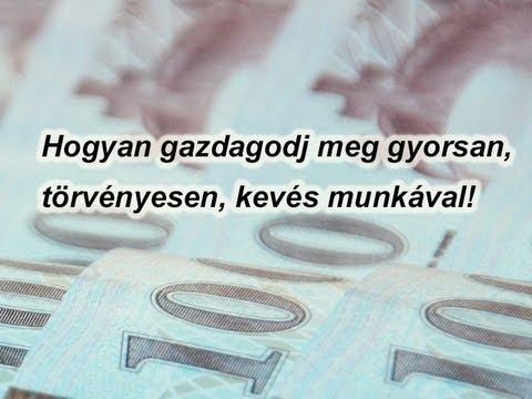 törvénytelen módszer a pénz gyors megszerzésére)