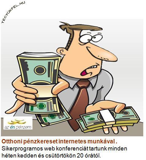 Bizonyított lehetőségek az interneten történő pénzkeresésre. Otthoni kereseti ötletek
