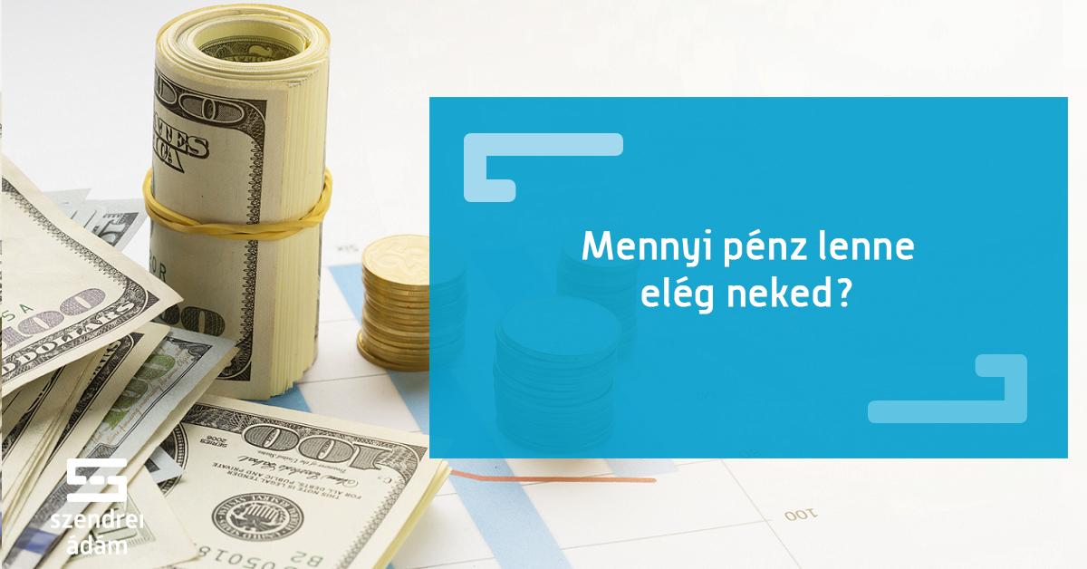 nagy pénzt kell keresnem)