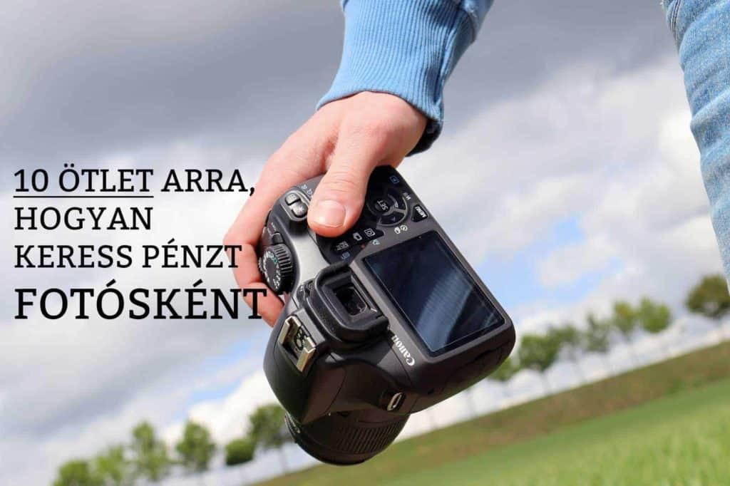 Hogyan keress pénzt fotósként? [10 ötlet, hogyan növeld a bevételed] | kosarsuli.hu Blog
